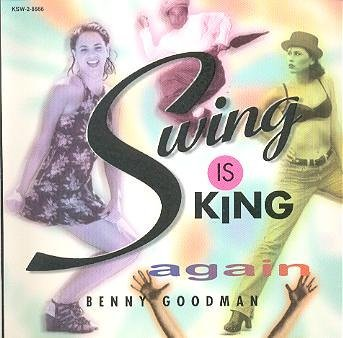benny-goodman-swing-is-king-again