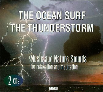 Relaxing With Nature Ocean Surf Thunderstorm 2 CD Set