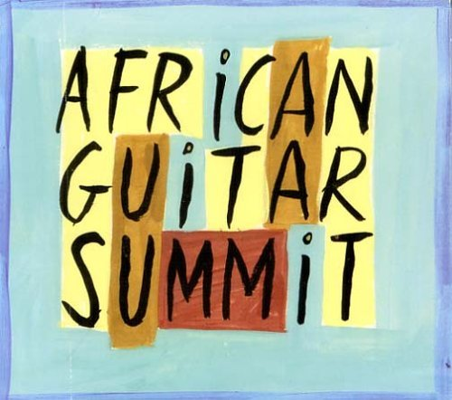 African Guitar Summit African Guitar Summit Diallo Mighty Popo Solomon Pa Joe Robert Camara
