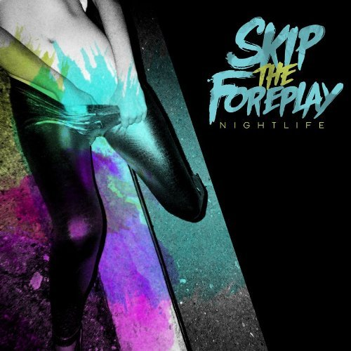 Skip The Foreplay Nightlife