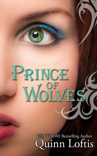 Quinn A. Loftis Prince Of Wolves Book 1 Grey Wolves Series