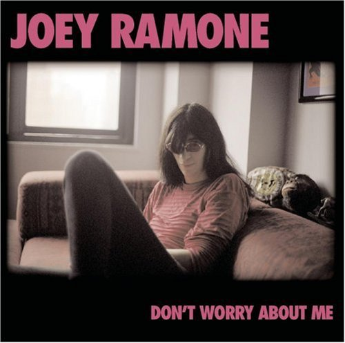 joey-ramone-dont-worry-about-me