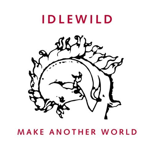Idlewild Make Another World