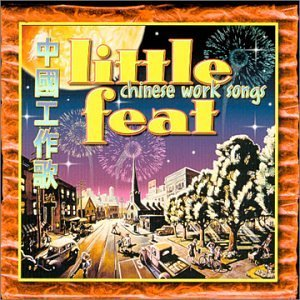 Little Feat Chinese Work Songs