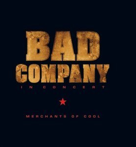 Bad Company In Concert Merchants Of Cool Incl. Bonus DVD