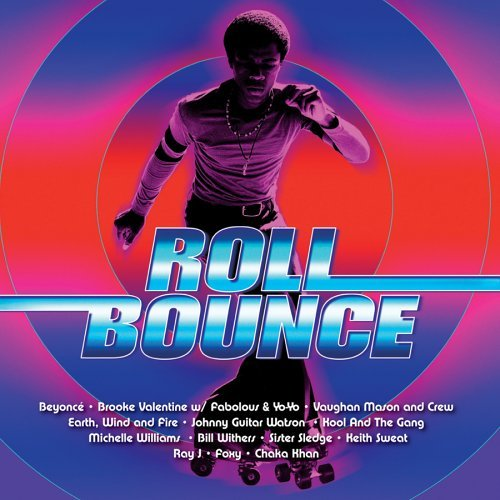 Roll Bounce Soundtrack Beyonce Sister Sledge Foxy