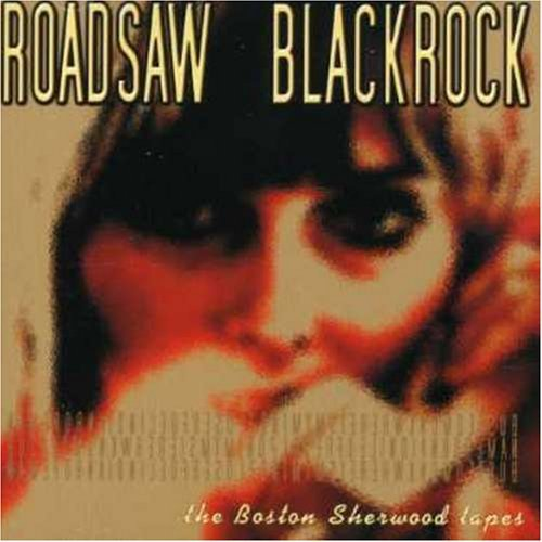 Roadsaw Blackrock Boston Sherwood Tapes Import