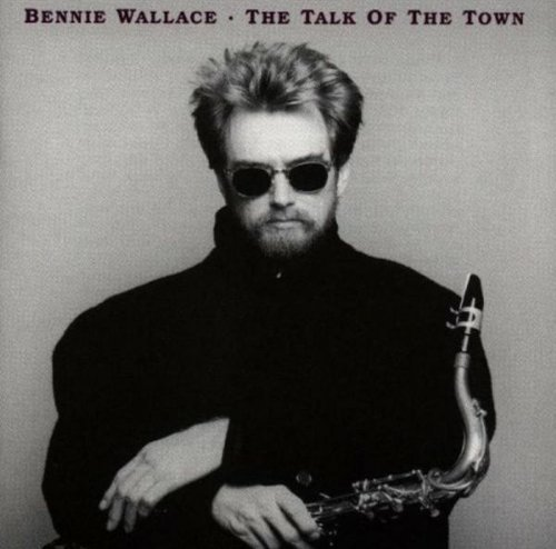 bennie-wallace-talk-of-the-town