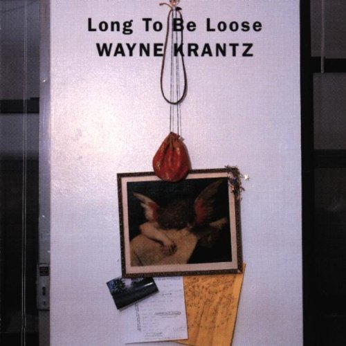 Krantz Wayne Long To Be Loose