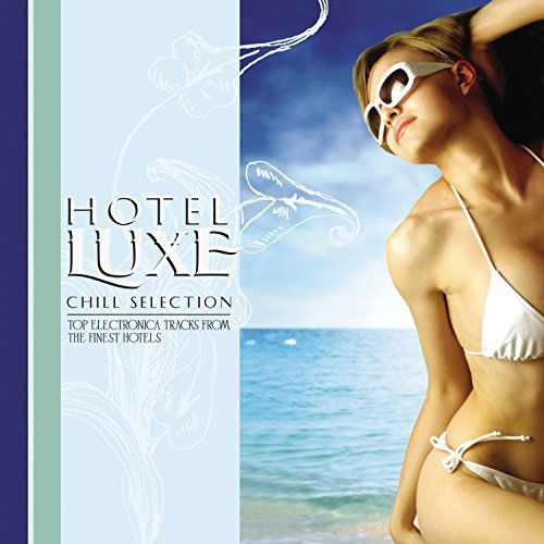 Hotel Luxe Chill Selection Hotel Luxe Chill Selection