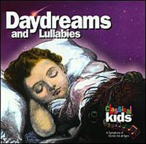 Classical Kids Daydreams & Lullabies Blisterpack Classical Kids