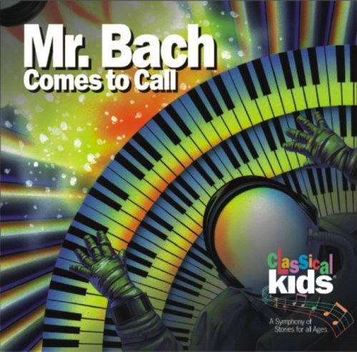 Classical Kids Mr. Bach Comes To Call Classical Kids