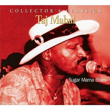 Taj Mahal Sugar Mama Blues