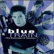Blue Train/Business Of Dreams