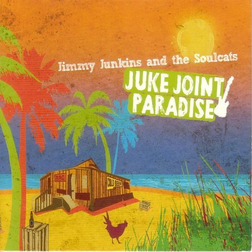 Jimmy And The Soulcats Junkins Juke Joint Paradise Local