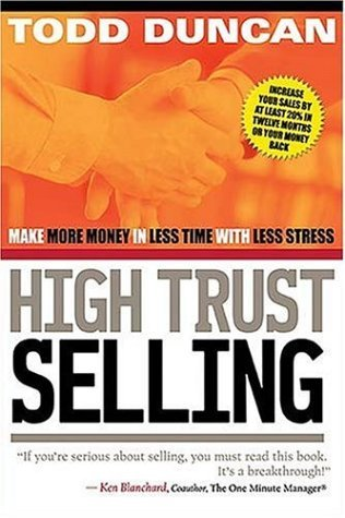 Todd Duncan High Trust Selling Make More Money In Less Time
