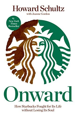 howard-schultz-onward-how-starbucks-fought-for-its-life-without-losing