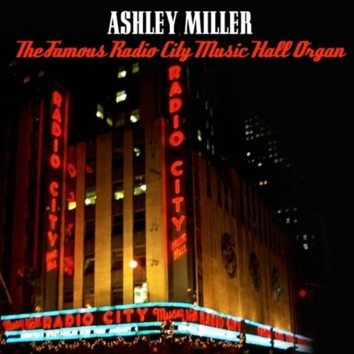 ashley-miller-famous-radio-city-music-hall-o-miller-org