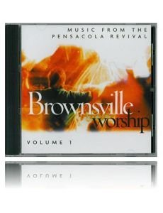 Brownsville Worship Vol. 1 Music From The Pensacola Revival
