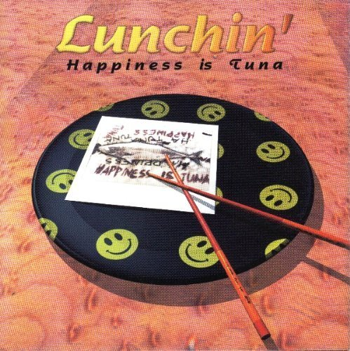 Lunchin' Happiness Is Tuna