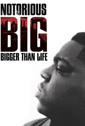 Notorious B.I.G. Bigger Than Life