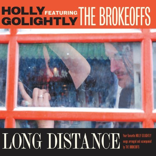 Holly & The Brokeoffs Golightly Long Distance Digipak