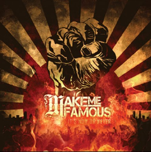 make-me-famous-its-now-or-never