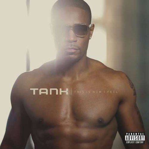 tank-this-is-how-i-feel-explicit