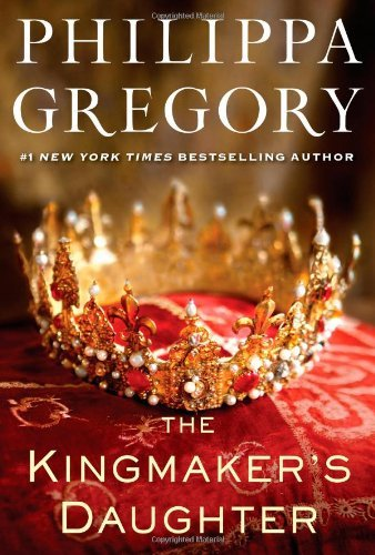 philippa-gregory-the-kingmakers-daughter
