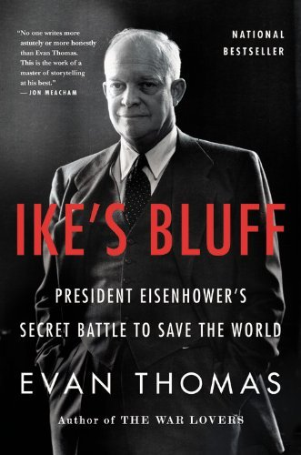 Evan Thomas Ike's Bluff President Eisenhower's Secret Battle To Save The Large Print Large Print