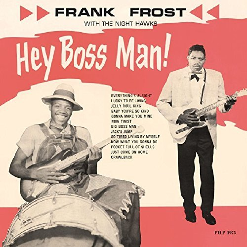 Frank Frost & The Night Hawks Hey Boss Man 180gm Vinyl