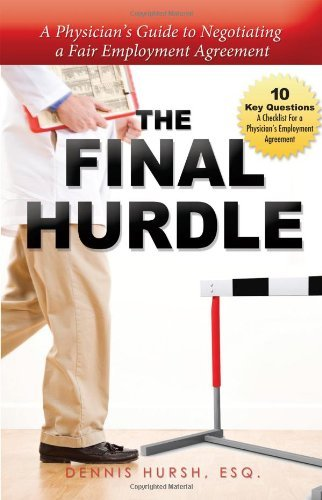 Dennis Hursh Final Hurdle The A Physician's Guide To Negotiating A Fair Employm