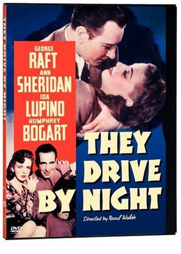 They Drive By Night Bogart Lupino Raft Bw Nr