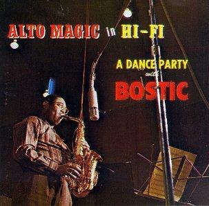 Earl Bostic/Alto Magic In Hi-Fi