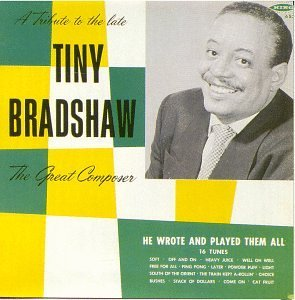 Tiny Bradshaw/Great Composer