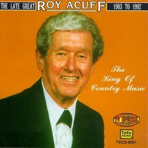 Roy Acuff/King Of Country Music