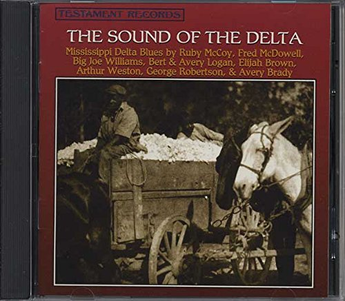 Sound Of The Delta Sound Of The Delta Williams Mcdowell Brown