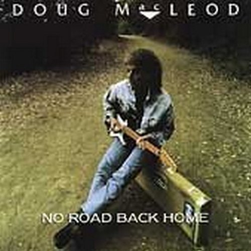 doug-macleod-no-road-back-home