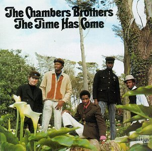 Chambers Brothers Time Has Come