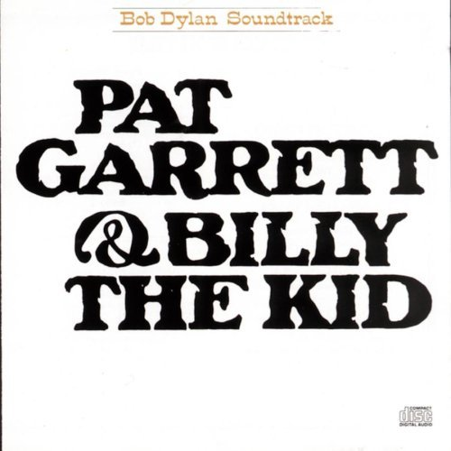 Bob Dylan Pat Garrett & Billy The Kid