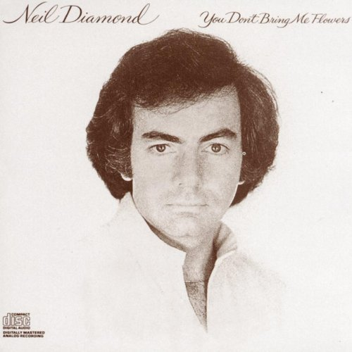 Neil Diamond/You Don'T Bring Me Flowers