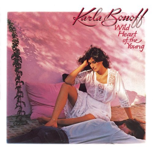 Karla Bonoff Wild Heart Of The Young