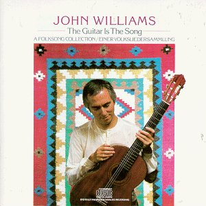 Williams John Guitar Is The Song Williams (gtr)