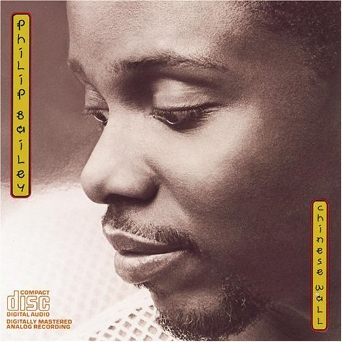 Philip Bailey/Chinese Wall