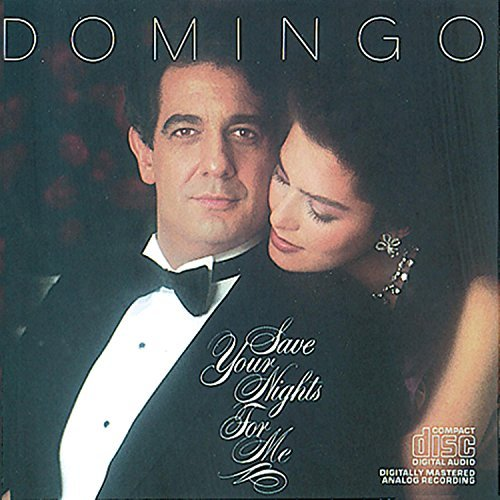Placido Domingo Save Your Nights For Me Domingo (ten)