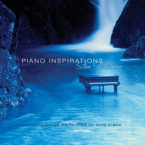 Stan Whitmire Piano Inspirations