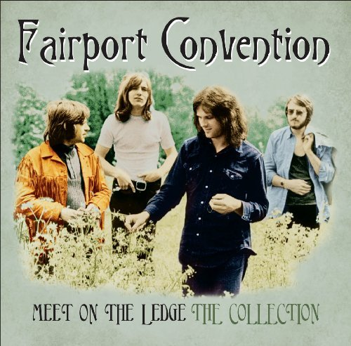 Fairport Convention Meet On The Ledge The Collect Import Gbr