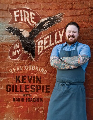 Kevin Gillespie Fire In My Belly Real Cooking