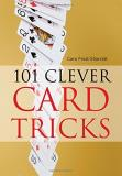 Cara Frost Sharratt 101 Clever Card Tricks