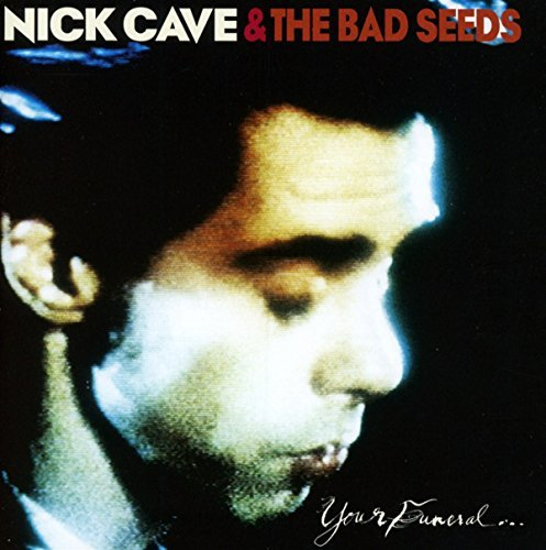 Nick Cave & The Bad Seeds Your Funeral My Trial Import Gbr